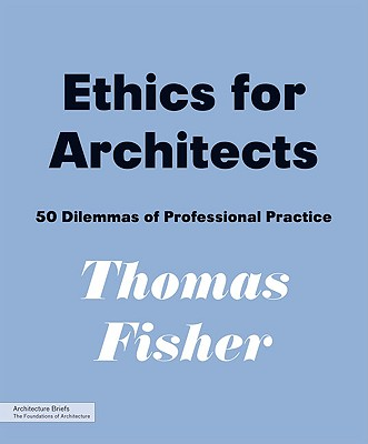 Ethics for Architects By Fisher, Thomas